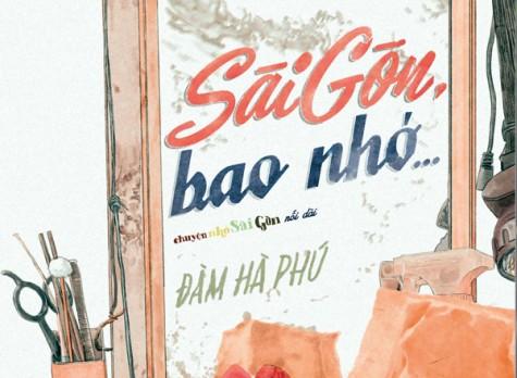 Trò chuyện với Đàm Hà Phú về Sài Gòn, bao nhớ...