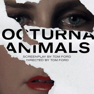 Nocturnal Animals: khi Tom Ford nói về sự chung thủy