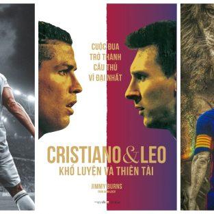 Cristiano Ronaldo & Lionel Messi: Khổ luyện, thiên tài hay...cả hai?