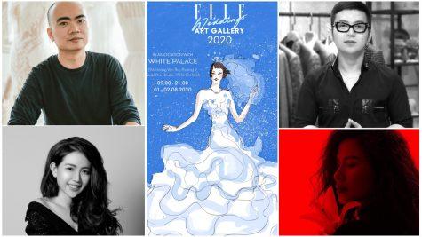 ELLE Wedding Art Gallery 2020: Nơi giấc mơ yêu thành hiện thực