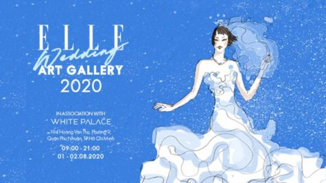 Tạm hoãn ELLE Wedding Art Gallery 2020 để phòng chống dịch Covid-19